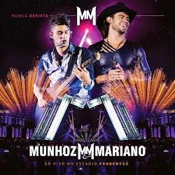 CD Munhoz e Mariano – Nunca Desista: Ao Vivo