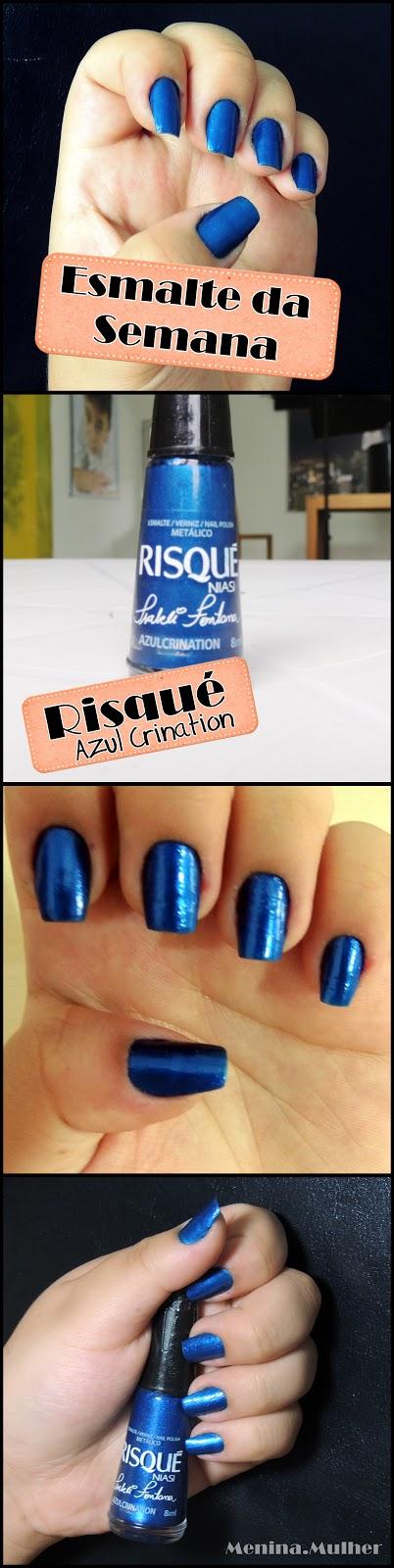 Menina Mulher #Esmalte da Semana - Azul Metálico