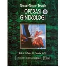 Buku Dasar-dasar Teknik Operasi Ginekologi karangan Manuaba