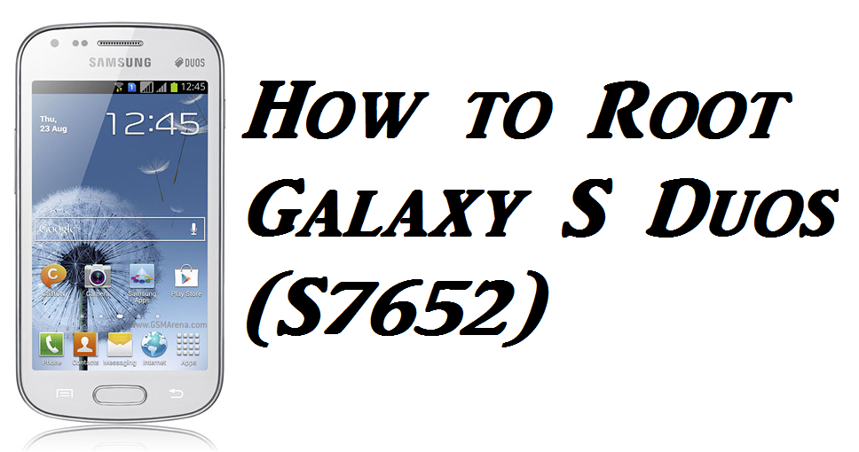 How to Root Samsung Galaxy S Duos (S7562)