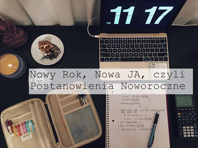 Nowy Rok, Nowa JA, czyli Postanowienia Noworoczne