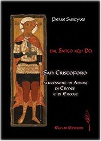 SAN CRISTOFORO, IL SUCCESSORE DI ANUBI ---