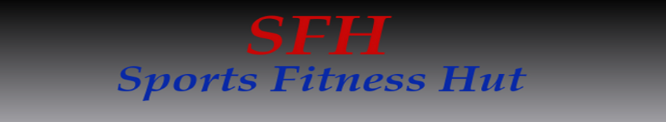 Sports Fitness Hut Blog
