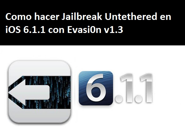 Como hacer Jailbreak Untethered en iOS 6.1.1