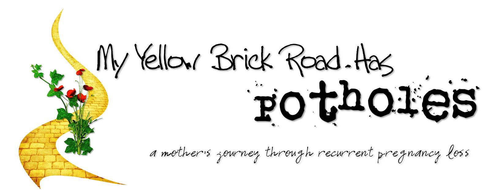 My Yellow Brick Road Has Potholes