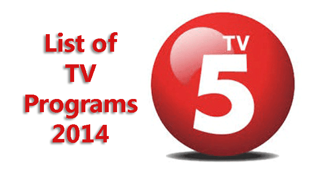 TV5 List of TV Programs