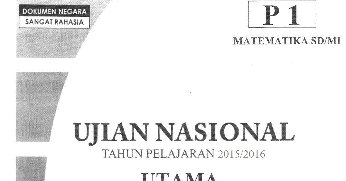 Latihan Soal Us Sd 2016 Matematika Ipa Dan Bahasa Indonesia Info Kepegawaian