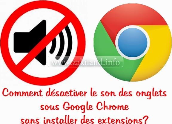 Comment désactiver le son des onglets sous Google Chrome sans installer des extensions?