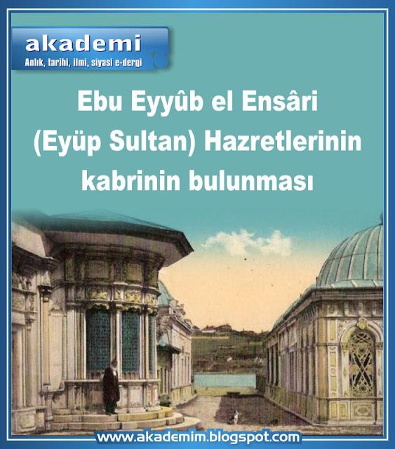 Ebu Eyyûb el Ensâri (Eyüp Sultan) Hazretlerinin kabrinin bulunması
