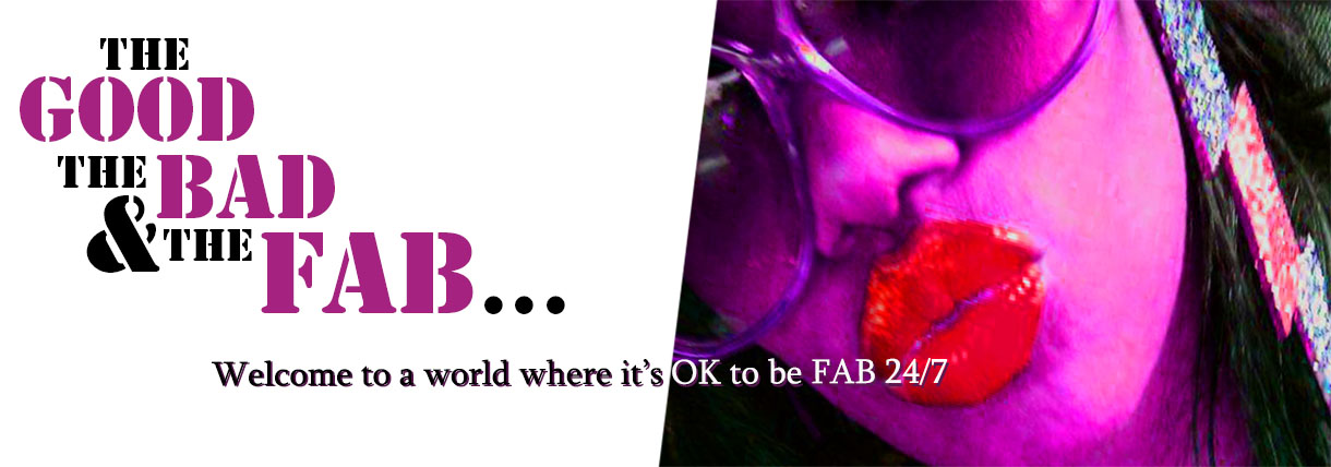 Fashion & Beauty: The Good, The Bad... And the FAB