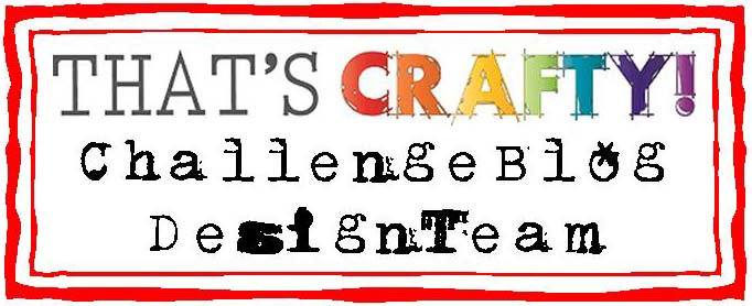 A New That's Crafty! Blog Challenge . First Wednesday of Every Month