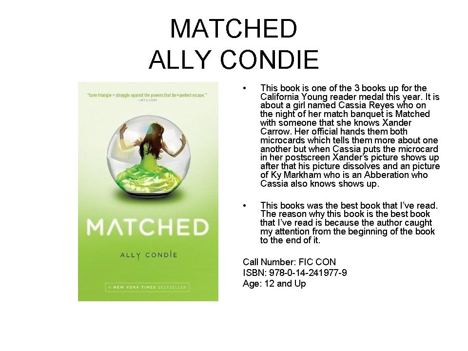 cassias questioning of the world in matched a book by ally condie Matched on her seventeenth birthday, cassia meets her match society dictates he is her perfect partner for life except he's not in cassia's society, officials decide who.