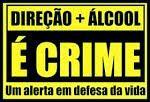 Direção + Álcool = É CRIME