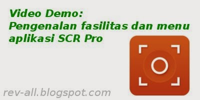 http://rev-all.blogspot.com/2015/05/scr-pro-aplikasi-untuk-merekam-layar-android-kini-gratis.html