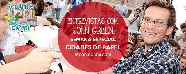 Entrevistas com John Green Cidades de Papel Editora Intrínseca