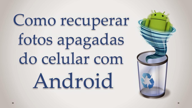recuperar imagens celular - Maneiras fáceis de recuperar fotos de um celular Android