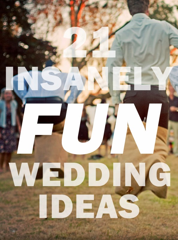 21 Insanely Fun Wedding Ideas