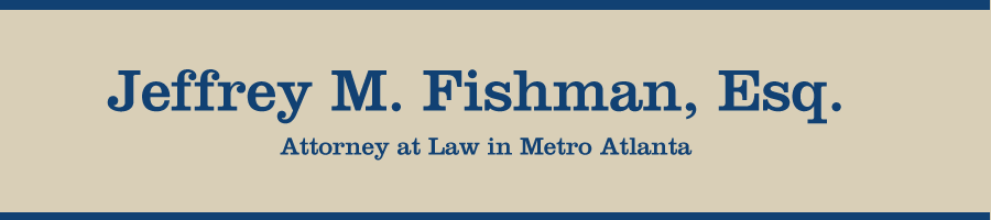 Jeffrey (Jeff) Fishman, Attorney, Lawyer in Gwinnett, Fulton, GA