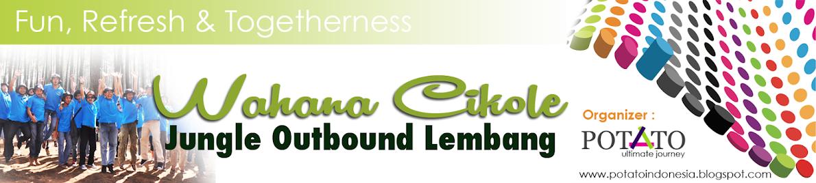 OUTBOUND WISATA LEMBANG : CIKOLE LEMBANG BANDUNG