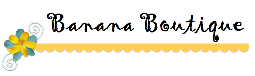 BanaNa BouTiQue and GalleRy