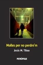 Molles per no per perdre'm (2012)