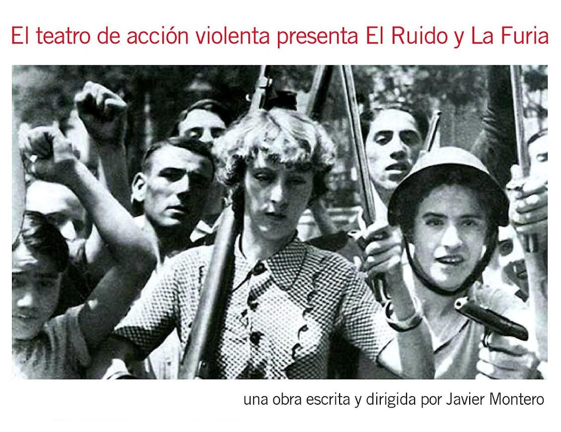 El teatro de acción violenta presenta EL RUIDO Y LA FURIA