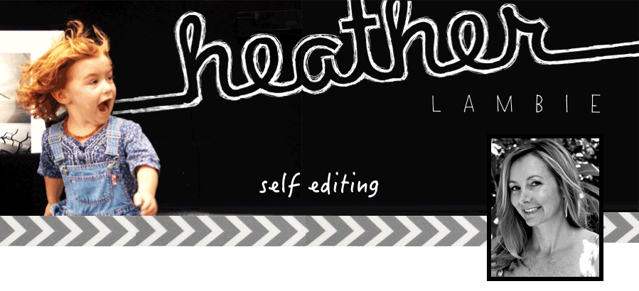 Heather Lambie | Self Editing