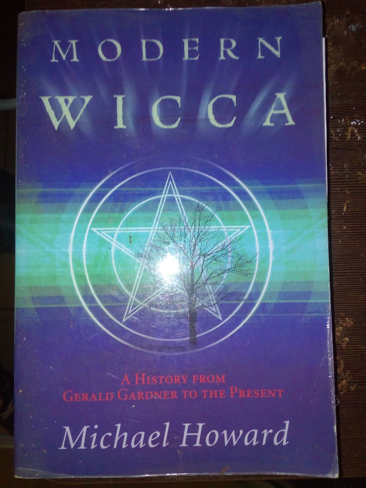'Modern Wicca. A History from Gerald Gardner to the Present.' by Michael Howard.