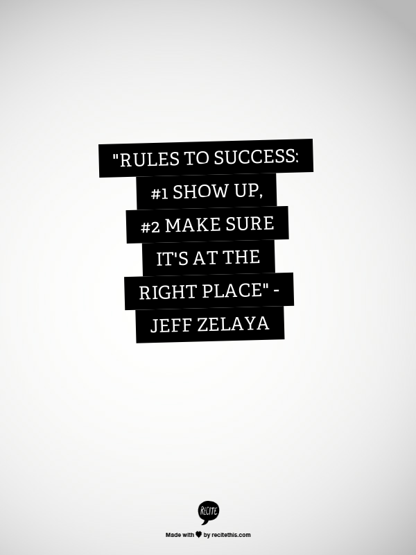 Rules to Success Quote by Jeff Zelaya