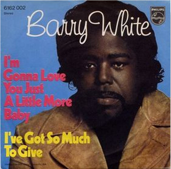 Barry White Im Gonna Love You Just A Little More Baby Just A Little More Baby