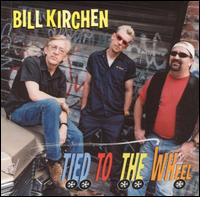 Bill Kirchen: Tied to the Wheel (2001)