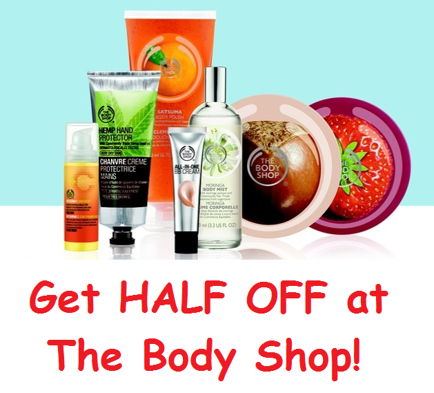 Get HALF OFF at The Body Shop!!  WOW!!!!!