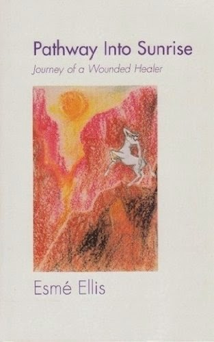 http://www.amazon.co.uk/Pathway-into-Sunrise-Journey-Wounded/dp/0953392805/ref=sr_1_1?s=books&ie=UTF8&qid=1402938957&sr=1-1&keywords=esme+ellis