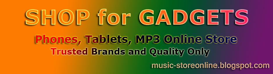 Shop for Gadgets - Phones, Tablets, MP3 from Trusted Brands and Quality Only
