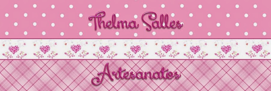 Thelma Salles ღ Artesanatos