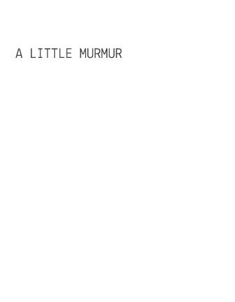 a little murmur