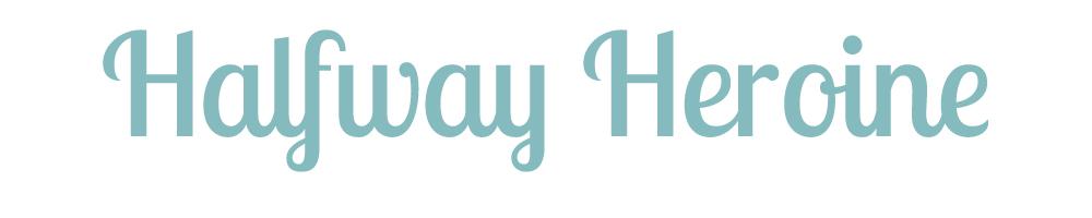 Halfway Heroine