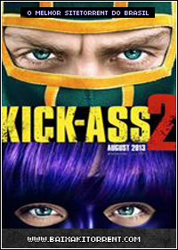 Baixar Filme Kick-Ass 2 Dublado - Torrent