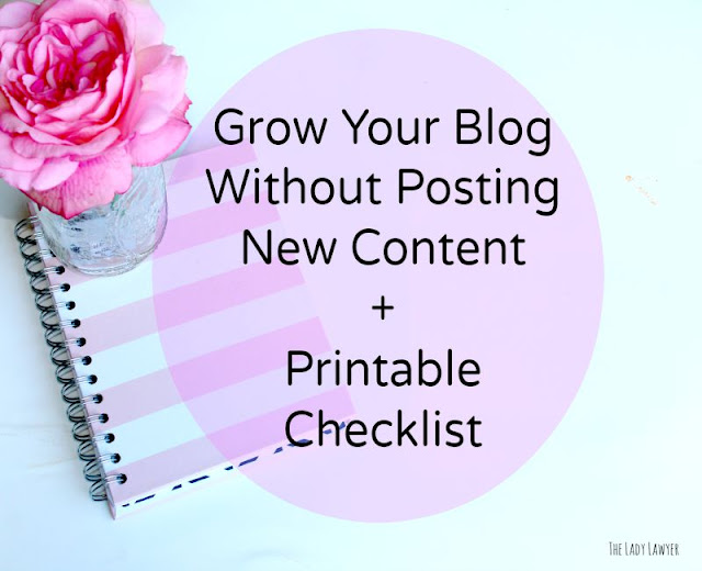Grow Your Blog Without Posting New Content