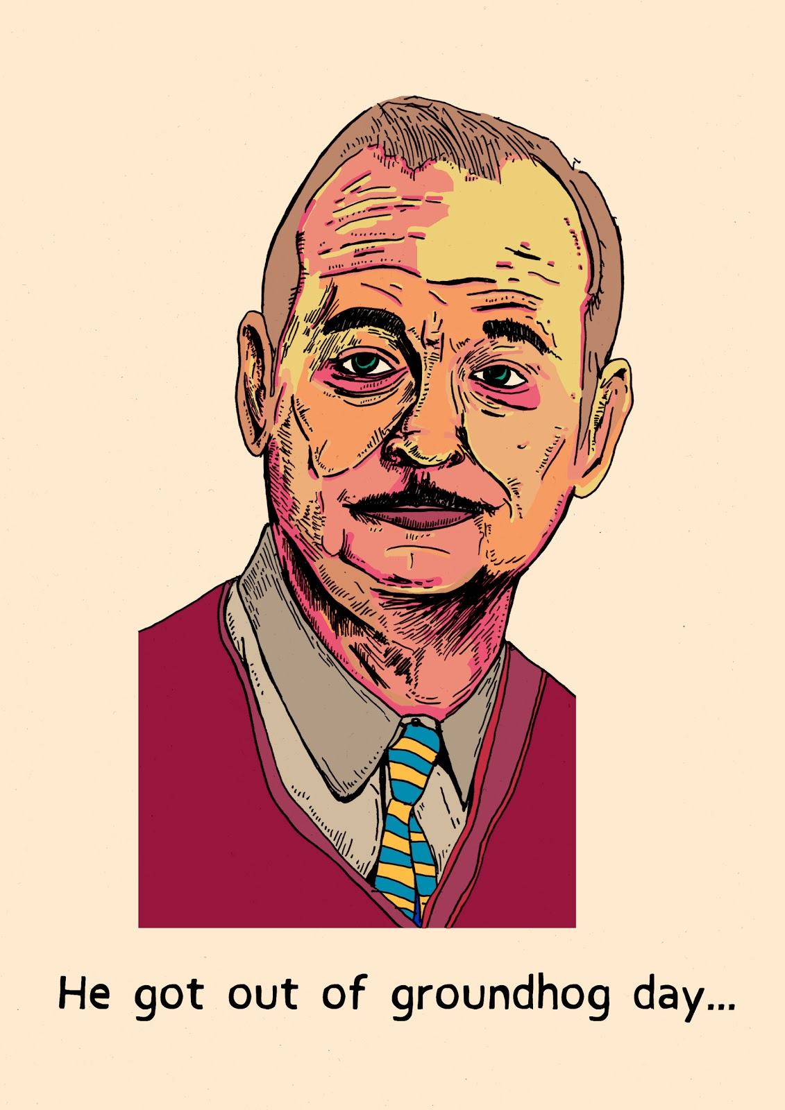 and below is my coloured drawing of bill murrayhaving escaped groundhog day hes gotten a lil older you know like real life - Bill Murray Coloring Book