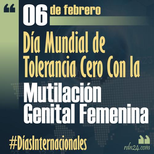 6 de febrero – Día Mundial de Tolerancia Cero con la Mutilación Genital Femenina #DíasInternacionales