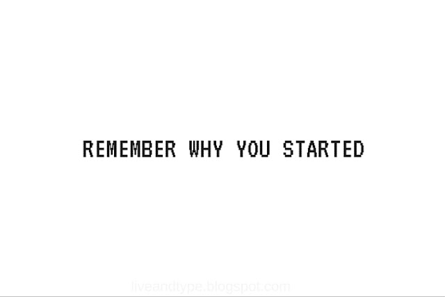 remember_why_you_started_quote