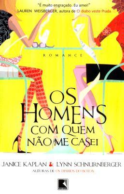 Baixar Livro Grátis - Homens Com Quem Não Me Casei (Janice Kaplan e Lynn Schnurnberger) [Romance]