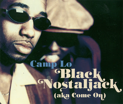 Camp Lo – Black Nostaljack (Aka Come On) (CDS) (1997) (320 kbps)