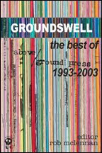 Groundswell: the best of above/ground press, 1993-2003 (Broken Jaw Press)