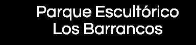 Parque Escultórico Los Barrancos