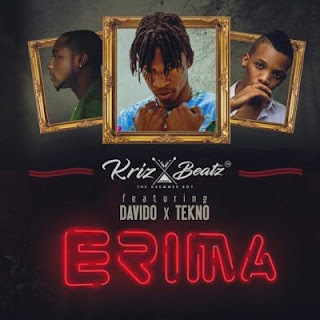 Erima - Kriz Beats ft Davido and Tekno