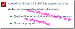 Windows 8 TIPS: Troubleshoot Adobe Flash Player Has   been crashing Stopped Working