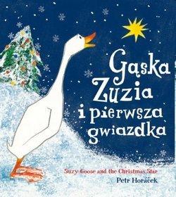 Petr Horáček. Gąska Zuzia i pierwsza gwiazdka.