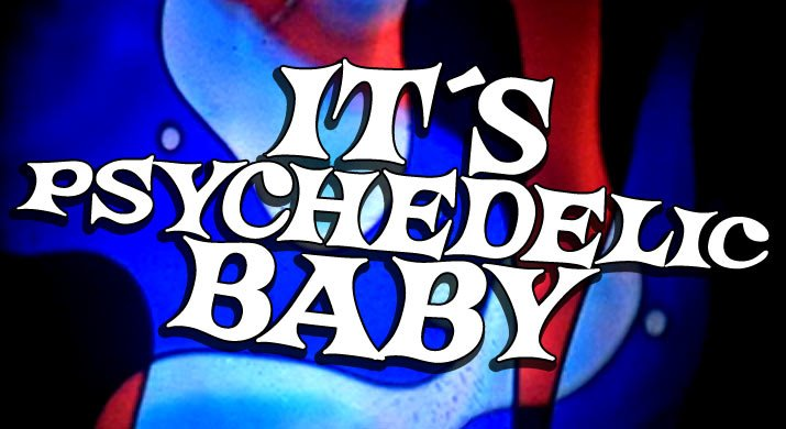 It&#39;s Psychedelic Baby Magazine